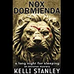 Nox Dormienda (A Long Night for Sleeping): An Arcturus Mystery | Kelli Stanley