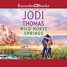 Wild Horse Springs Audiobook by Jodi Thomas Narrated by Julia Gibson