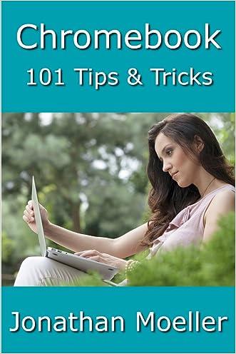 Chromebook: 101 Tips & Tricks For Chrome OS written by Jonathan Moeller