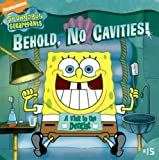 img - for Behold, No Cavities!: A Visit to the Dentist (Spongebob Squarepants) book / textbook / text book