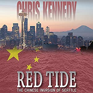 Red Tide: The Chinese Invasion of Seattle Audiobook