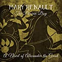 The Persian Boy: A Novel of Alexander the Great (       UNABRIDGED) by Mary Renault Narrated by Roger May