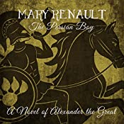 The Persian Boy: A Novel of Alexander the Great | [Mary Renault]