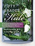 Fifty Shades of Kale: 50 Fresh and