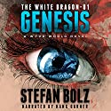 The White Dragon 1: Genesis Audiobook by Stefan Bolz Narrated by Hank Garner