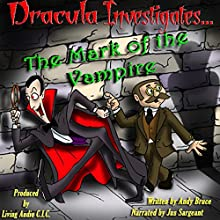 Dracula Investigates the Mark of the Vampire: Volume 3 Audiobook by Andy Bruce Narrated by Jus Sargeant