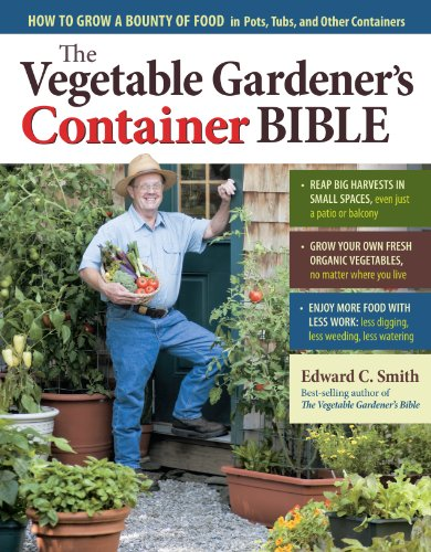 the-vegetable-gardeners-container-bible-how-to-grow-a-bounty-of-food-in-pots-tubs-and-other-containe