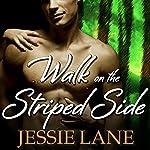 Walk on the Striped Side: Big Bad Bite, Book 2 | Jessie Lane