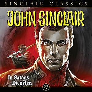 In Satans Diensten (John Sinclair Classics 23) Hörspiel