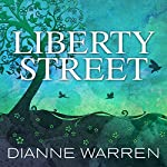 Liberty Street: A Novel | Dianne Warren