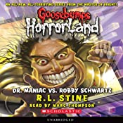Dr. Maniac vs. Robby Schwartz: Goosebumps HorrorLand #5 | [R. L. Stine]