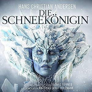 Die Schneekönigin Hörbuch von Hans Christian Andersen Gesprochen von: Matthias Ernst Holzmann