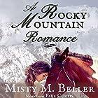 A Rocky Mountain Romance: Wyoming Mountain Tales, Book 2 Hörbuch von Misty M. Beller Gesprochen von: Paul Curtis