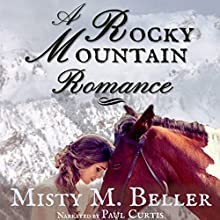A Rocky Mountain Romance: Wyoming Mountain Tales, Book 2 Audiobook by Misty M. Beller Narrated by Paul Curtis