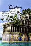 img - for Elohim: Ancient Science Fiction or Biblical God? book / textbook / text book