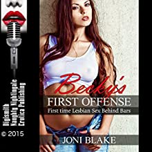 Becky's First Offense: First Time Lesbian Sex Behind Bars (       UNABRIDGED) by Joni Blake Narrated by Layla Dawn