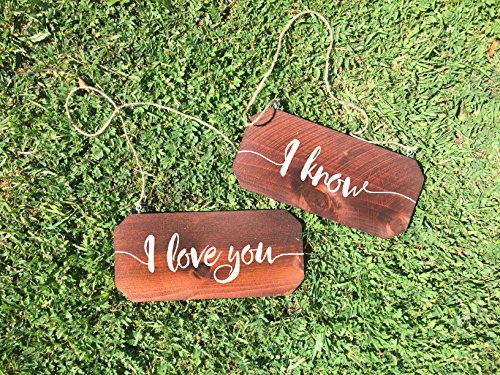 Rustic Chair Signs - I Love you, I Know Wedding Chair Signs