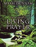 The Workbook of Living Prayer
