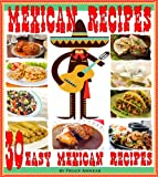 Mexican Recipes: 30 Quick & Easy Mexican Recipes for Authentic Mexican Cooking. An Illustrated Cookbook of Favorite Mexican Cuisine thumbnail