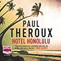 Hotel Honolulu Audiobook by Paul Theroux Narrated by George Guidall