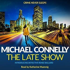 The Late Show Hörbuch von Michael Connelly Gesprochen von: Katherine Moennig
