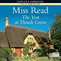 The Year at Thrush Green (       UNABRIDGED) by Miss Read Narrated by Sian Phillips
