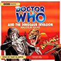 Doctor Who and the Dinosaur Invasion Audiobook by Malcolm Hulke Narrated by Martin Jarvis
