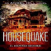 Housequake: An Angel Hill Novel | [C. Dennis Moore]