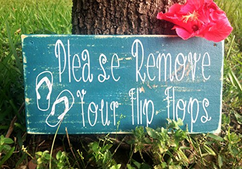 Please Remove Your Flip Flops (Choose Color) Rustic Shabby Chic Beach Sign