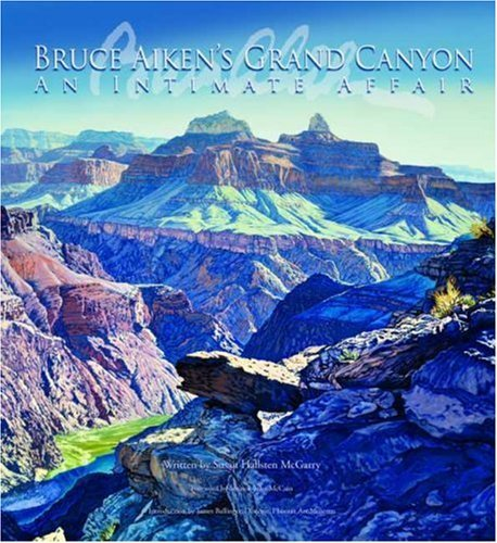 Bruce Aiken's Grand Canyon: An Intimate Affair by Susan Hallsten McGarry 2007-09-01) PDF Download Free