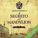 Il segreto del Mandylion (All'ombra dell'impero 1) Audiobook by Alberto Custerlina Narrated by Marco Mete