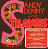 Sandy Denny & The Strawbs - All Our Own Work + [UK Import]