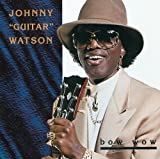echange, troc Johnny Guitar Watson - Bow Wow