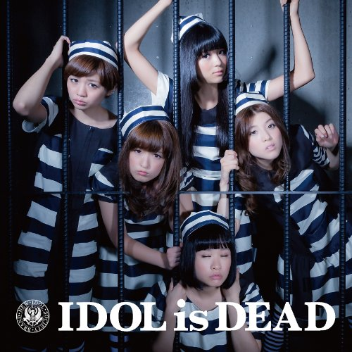 IDOL is DEAD  (ALBUM+DVD) (Music Video盤)