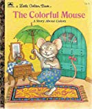 The colorful mouse: A story about colors (A Little golden book) (0307002179) by Durrell, Julie