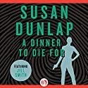 A Dinner to Die For: Jill Smith Mystery Audiobook by Susan Dunlap Narrated by Teri Clark Linden