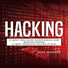 Hacking: How to Hack, Penetration Testing Hacking Book, Step-by-Step Implementation and Demonstration Guide: Learn Fast Wireless Hacking, Strategies, Methods and Black Hat Hacking (3 manuscripts) Hörbuch von Alex Wagner Gesprochen von: Matthew Broadhead