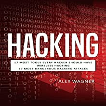 Hacking: How to Hack, Penetration Testing Hacking Book, Step-by-Step Implementation and Demonstration Guide: Learn Fast Wireless Hacking, Strategies, Methods and Black Hat Hacking (3 manuscripts) Audiobook by Alex Wagner Narrated by Matthew Broadhead