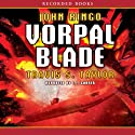 Vorpal Blade: Looking Glass Series, Book 2 Audiobook by John Ringo, Travis Taylor Narrated by L. J. Ganser
