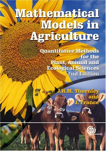 Mathematical Models in Agriculture: Quantitative Methods for the Plant, Animal and Ecological Sciences (Cabi Publishing)