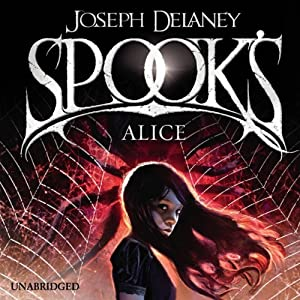 Spook's: Alice: Wardstone Chronicles 12 | [Joseph Delaney]