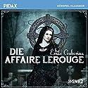 Die Affaire Lerouge Hörspiel von Émile Gaboriau Gesprochen von: Charles Wirths, Walter Laugwitz, Horst Bollmann, Peter Fröhlich