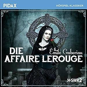 Die Affaire Lerouge Hörspiel