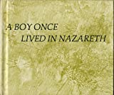 A boy once lived in Nazareth,