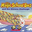 The Magic School Bus: Climate Challenge (       UNABRIDGED) by Joanna Cole, Bruce Degen Narrated by Polly Adams, Cassandra Morris