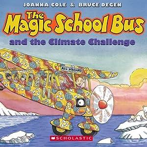 The Magic School Bus: Climate Challenge | [Joanna Cole, Bruce Degen]
