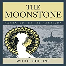 The Moonstone Audiobook by Wilkie Collins Narrated by B. J. Harrison