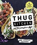 Thug Kitchen: Eat Like You Give a F*ck