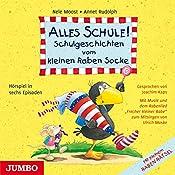 Alles Schule! Schulgeschichten vom kleinen Raben Socke | Nele Moost