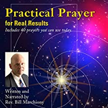 Practical Prayer for Real Results (       UNABRIDGED) by Rev. Bill Marchiony Narrated by Rev. Bill Marchiony